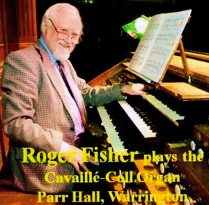 Roger Fisher plays the Cavaillé-Coll Organ Parr Hall, Warrington